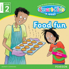 Smart-Kids Read! Level 2 Book 2 Food fun